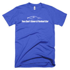 Cant Steer A Parked Car Royal Blue T-Shirt